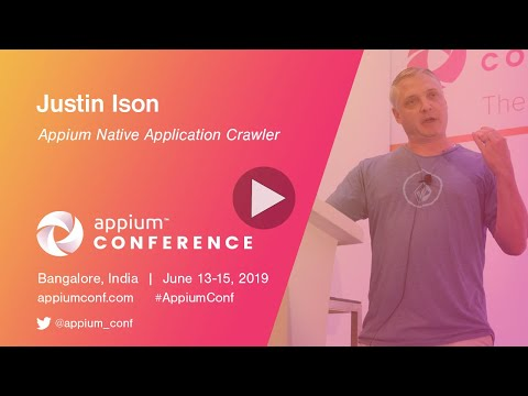 Appium Native Application Crawler by Justin Ison #AppiumConf2019