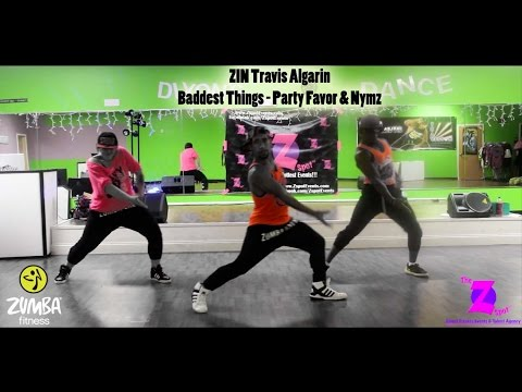 Baddest Things - Party Favor & Nymz [Zumba Fitness]-Travis Algarin