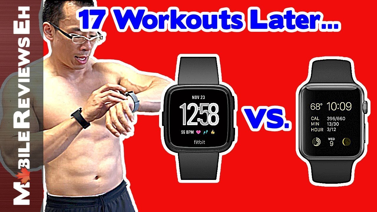 Your Fitbit is LYING to you about Calories! 14 Day Fitbit Versa vs  Apple  Watch Series 3 Comparison