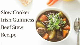 Slow Cooker Irish Guinness Beef Stew Recipe