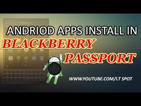 Easy Way To Install Andriod Apps In Blackberry Passport/Classic