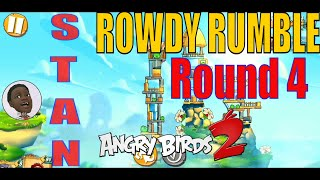 Angry Birds 2| Rowdy Rumble Round 4.  01/19/20  | With Stella | Stan Leeroy