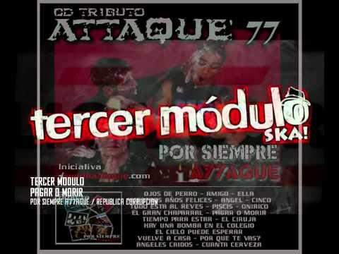 TERCER MODULO SKA - PAGAR O MORIR (Por Siempre A77aque - 2008) Cover Attaque 77