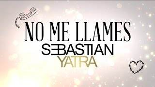 Sebastian Yatra - No Me Llames / Pop (Lyric Video)