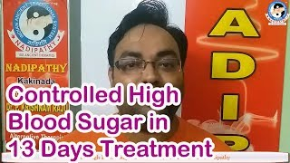 Controlled High Blood Sugar with 13 Days of Treatment @Nadipathy
