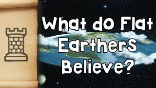 What do Flat Earthers Believe?