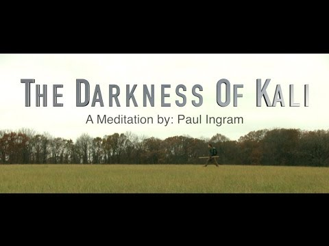 The Darkness Of Kali - A Meditation by Paul Ingram