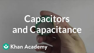 Capacitors and capacitance   Circuits   Physics   Khan Academy