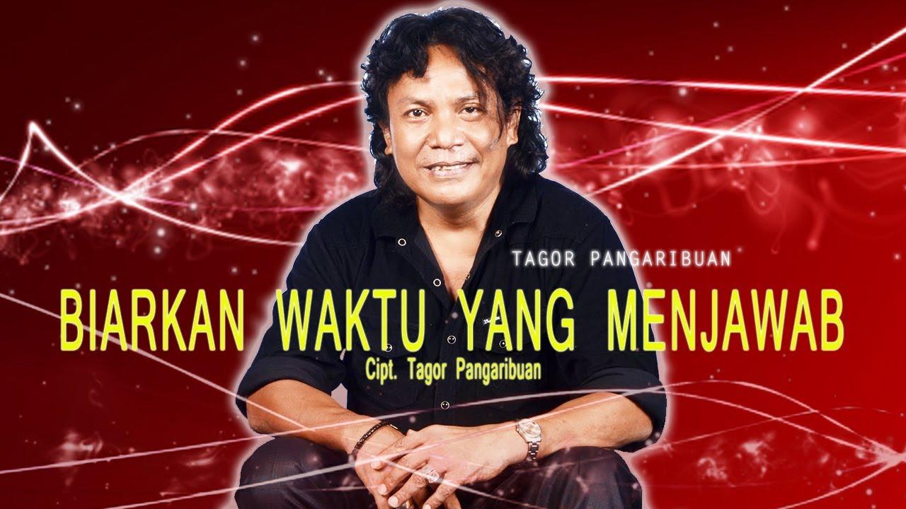 Tagor Pangaribuan - Biarkan Waktu Yang Menjawab [OFFICIAL]