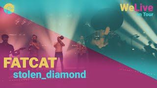 FATCAT - Stolen Diamond | WeLive on Tour - Live in der Sternenberghalle | Episode I
