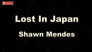 Shawn Mendes - Lost In Japan [Karaoke + Lyric]