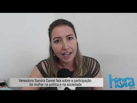 Vereadora Sandra Daniel fala sobre a participação da mulher na política e na sociedade.