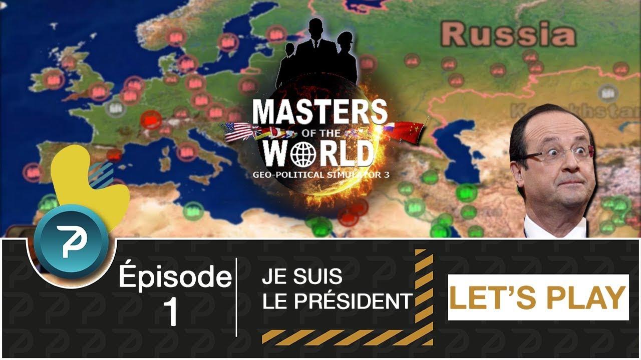 Download JE SUIS LE PRÉSIDENT DE LA RÉPUBLIQUE !!! (Masters Of The World) Saison 1 - #1 [FR] [HD]