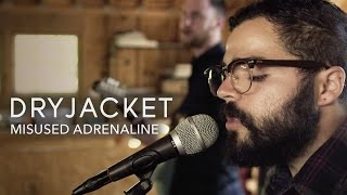 Dryjacket - Misused Adrenaline (Official Music Video)