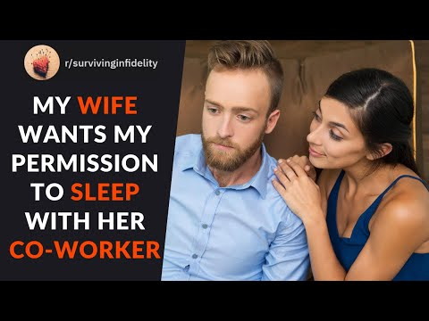 My Wife Wants My Permission To Sleep With Her Co-Worker