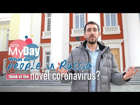 My Day: What Do People In Russia Think Of The Novel Coronavirus?