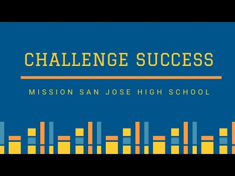 Challenge Success Video: Mission San Jose High School