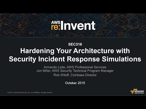 AWS re:Invent 2015 | (SEC316) Harden Your Architecture w/ Security Incident Response Simulations