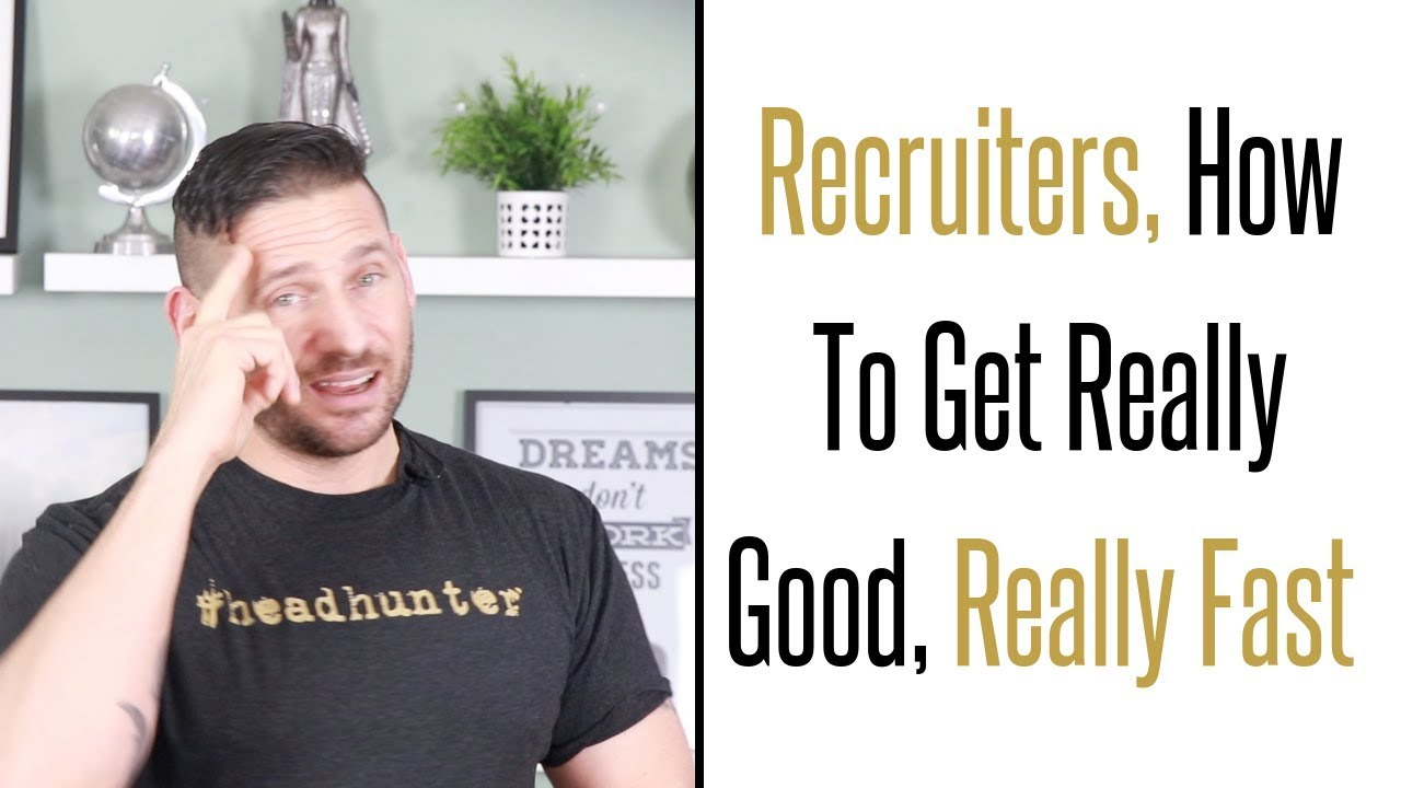 Download Recruiters, How To Get Really Good Really Fast
