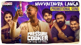 Pressure Cooker Movie Promotional Song Nuvvaitavra Langa Sai Ronak Rahul Sipligunj
