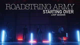 Roadstring Army - Starting Over (Loop Edition feat. Franzi)