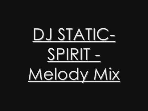 DJ STATIC-SPIRIT - Melody Mix