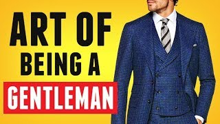 How To Be A MODERN Gentleman | Essential Manners & Behavior For MEN | RMRS Style Videos