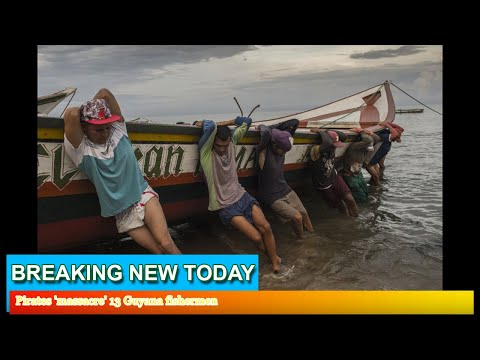 Breaking News - Pirates 'massacre' 13 Guyana fishermen