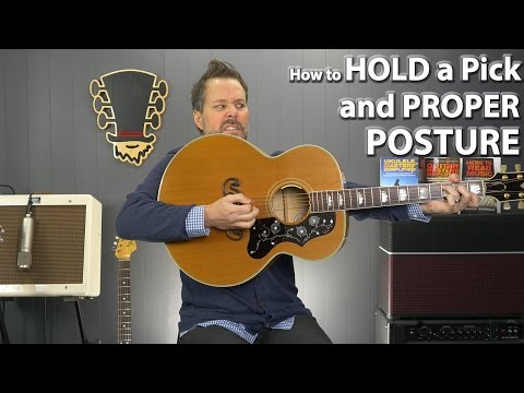 How to Hold the Guitar Pick and Proper Guitar Posture