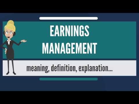 What is EARNINGS MANAGEMENT? What does EARNINGS MANAGEMENT mean?