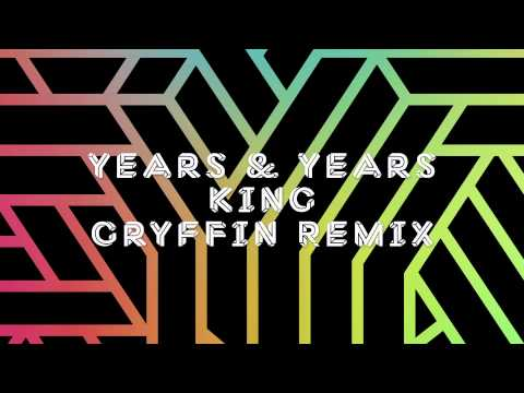 Years & Years - King (Gryffin Remix)