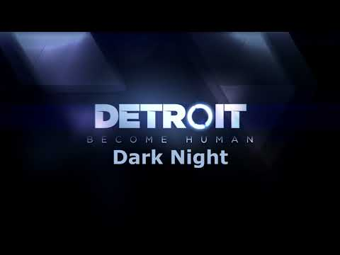 Detroit: Become Human - Dark Night [Music]