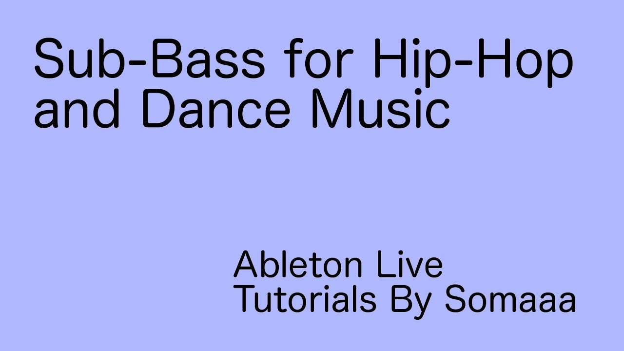 How To Make Sub Bass for Hip-Hop and Dance Music
