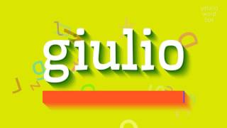 """How to say """"giulio""""! (High Quality Voices)"""