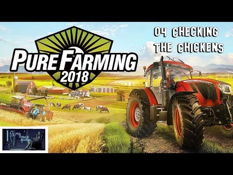 Pure Farming 2018: 04 Checking The Chickens
