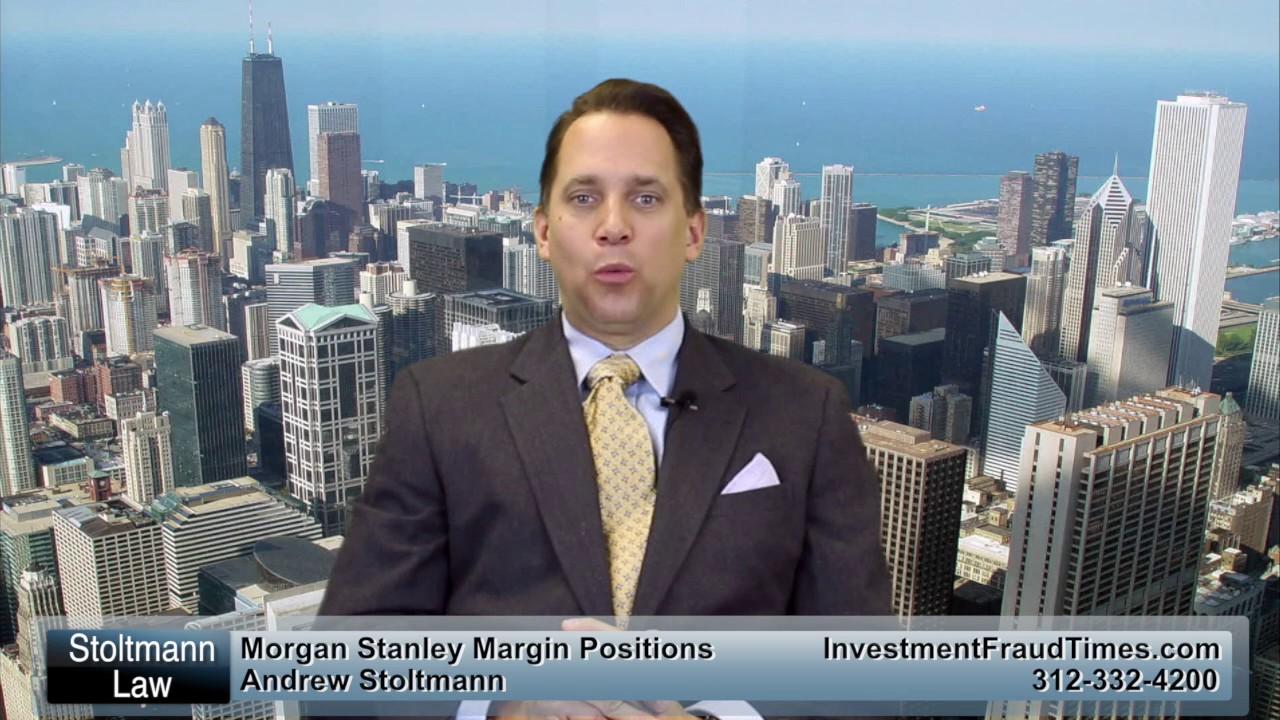 Morgan Stanley Investor Margin Positions & Investor Lawsuits 312-332-4200