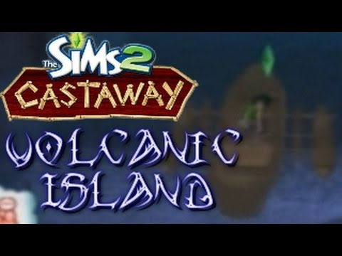 Let's Play The Sims 2 Castaway: Episode 10 - Volcanic Island