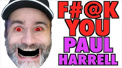 F#@K YOU Paul Harrell!