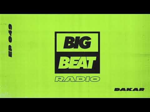 Big Beat Radio: EP 49 - Dakar Moment Mix