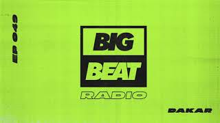 Big Beat Radio: EP #49 - Dakar (Moment Mix)