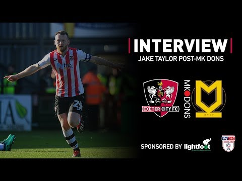 💬 Jake Taylor on City 3 MK Dons 1 | Exeter City Football Club