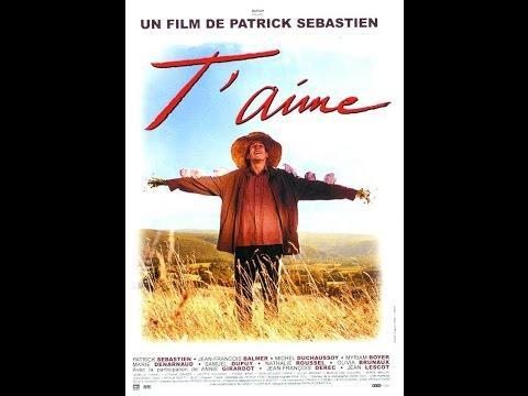 T'aime - Patrick Sébastien (Film complet 2000)