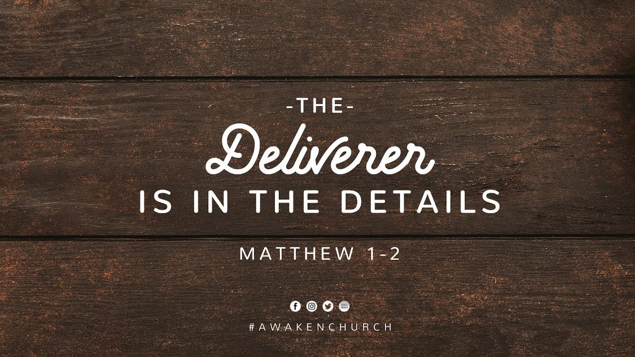 The Deliverer Is In The Details // Christmas 2018