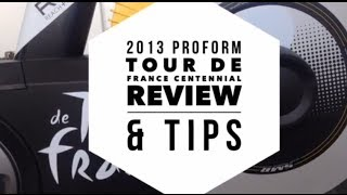 Review - Proform 2013 Tour De France Centennial ( Gen 3 ) Exercise Bike