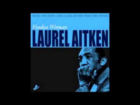 Music For Mods: Soul & Ska Sounds From The Sixties - Laurel Aitken ~ Voodoo Woman