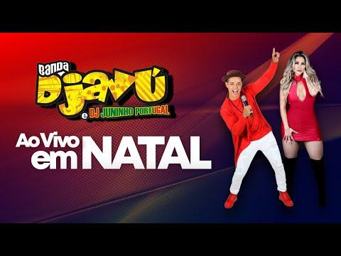Banda Djavú e Dj Juninho Portugal Ao Vivo em Natal - RN