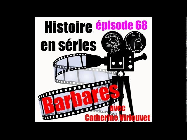 68 Barbaren avec Catherine Virlouvet