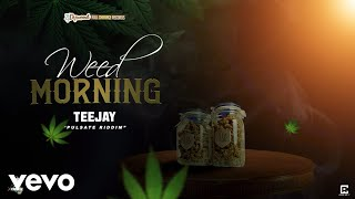 TeeJay - Weed Morning (Official Audio)