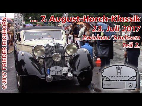 7. August Horch Klassik in Zwickau/Sachsen, Teil 2...