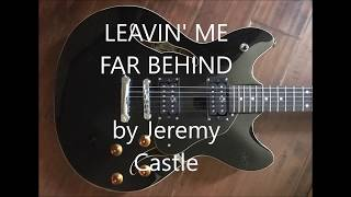 Watch Jeremy Castle Leavin Me Far Behind video